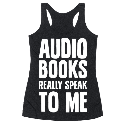 Audio Books Really Speak To Me Racerback Tank Top