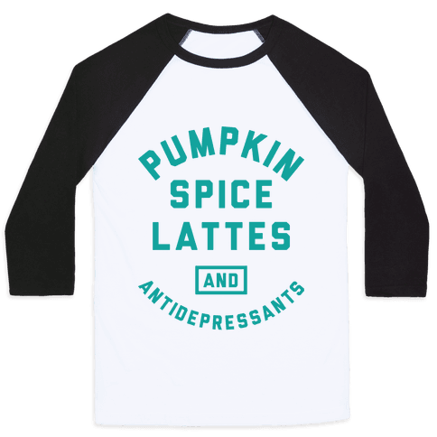 Pumpkin Spice Lattes And Antidepressants Baseball Tee