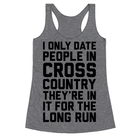 I Only Date People In Cross Country Racerback Tank Top