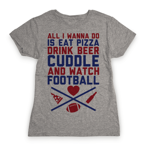 Pizza, Beer, Cuddling, And Football Womens T-Shirt