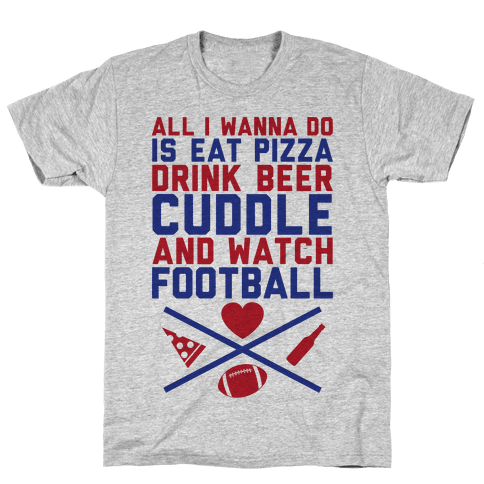 Pizza, Beer, Cuddling, And Football Mens T-Shirt
