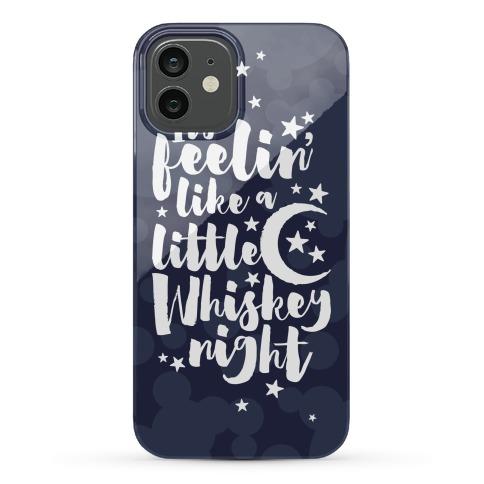 It's Feelin' Like A Little Whiskey Night Phone Case
