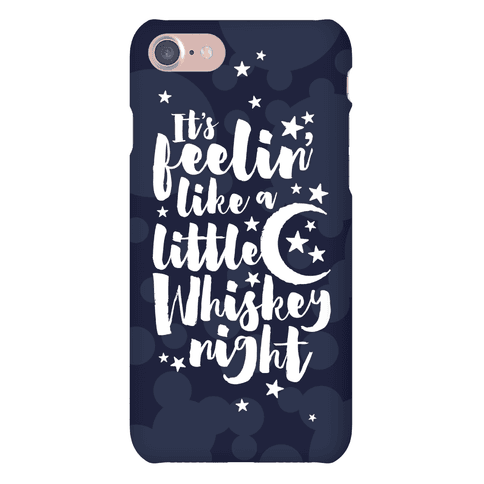 It's Feelin' Like A Little Whiskey Night Phone Case