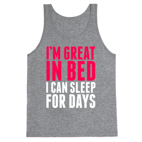 I'm Great in Bed Tank Top