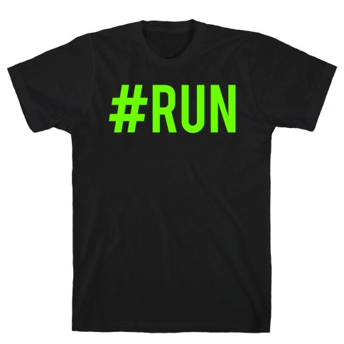 #Run T-Shirt