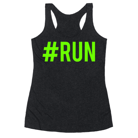 #Run Racerback Tank Top