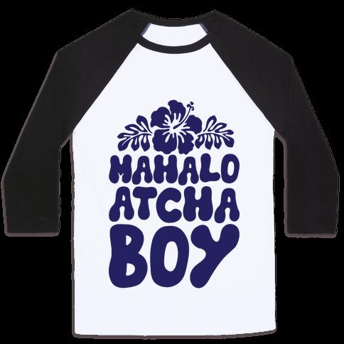 Mahalo Atcha Boy Baseball Tee