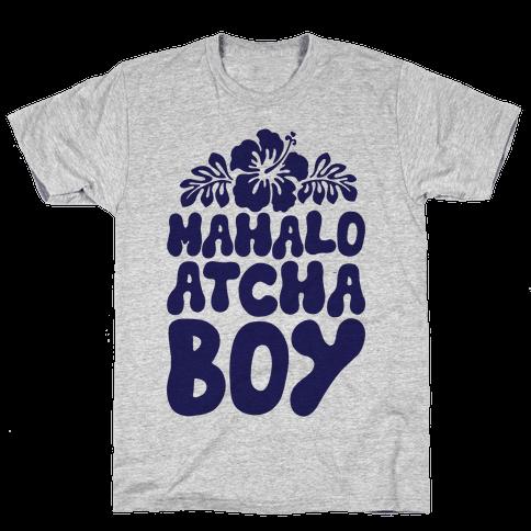 Mahalo Atcha Boy Mens T-Shirt