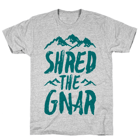 Shred the Gnar Mens T-Shirt
