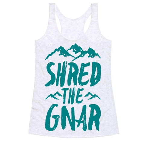 Shred the Gnar Racerback Tank Top