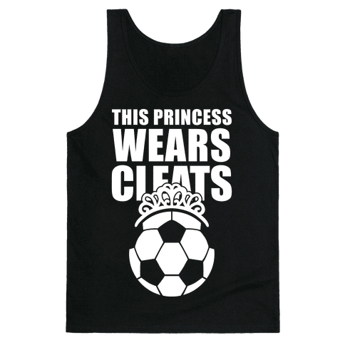 This Princess Wears Cleats (Soccer) Tank Top