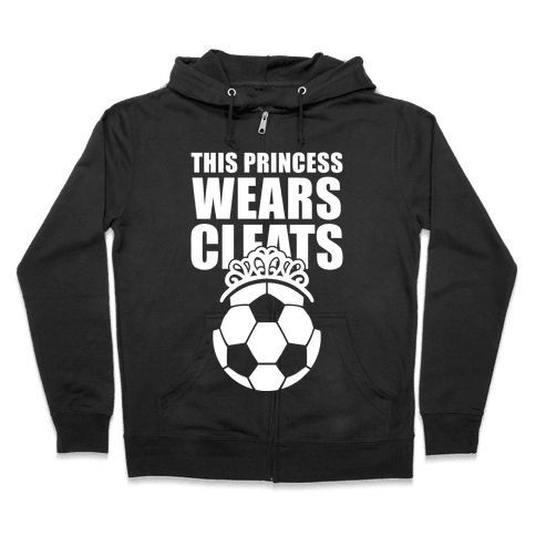 This Princess Wears Cleats (Soccer) Zip Hoodie