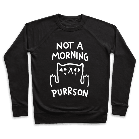Not A Morning Purrson Pullover