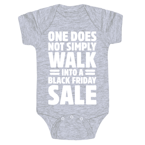 One Does Not Simply Walk Into A Black Friday Sale Baby Onesy