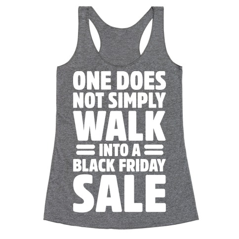 One Does Not Simply Walk Into A Black Friday Sale Racerback Tank Top