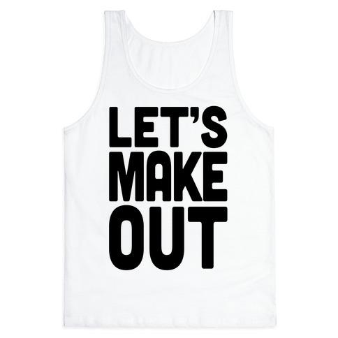 Let's Make Out (Tank) Tank Top