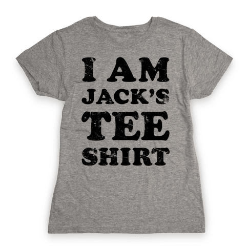I Am Jack's Tee Shirt Womens T-Shirt