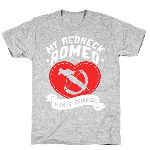 My Redneck Romeo Hunts Zombies T-Shirt