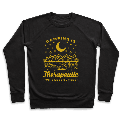 Camping is Therapeutic I Wine Less Out Beer Pullover