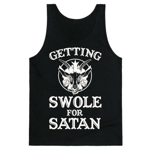 Getting Swole For Satan Tank Top