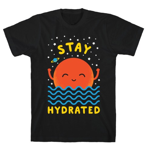 Stay Hydrated (Mars) T-Shirt