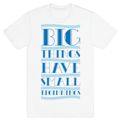Big Things Mens T-Shirt