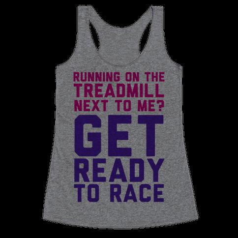 Running on the Treadmill? Racerback Tank Top