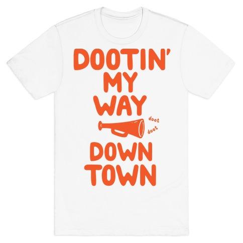 Dootin' My Way Downtown T-Shirt