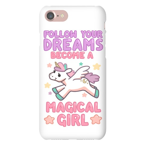 Follow Your Dreams, Become a Magical Girl Phone Case