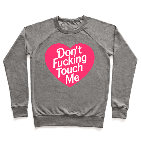 Don't F***ing Touch Me Pullover