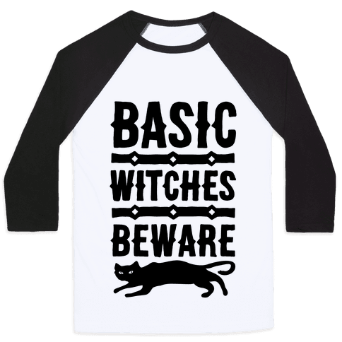 Basic WItches Beware Baseball Tee