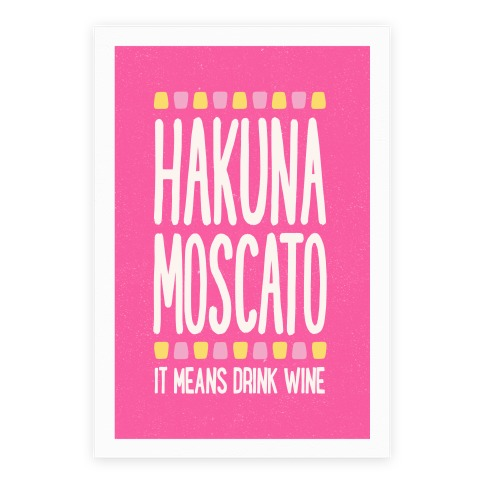 Hakuna Moscato Poster