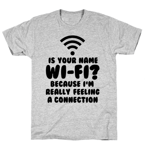 Is Your Name Wi-Fi? Mens T-Shirt