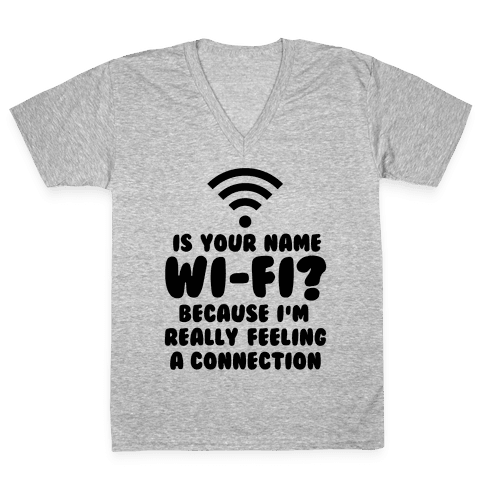 Is Your Name Wi-Fi? V-Neck Tee Shirt