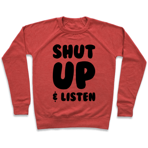 Shut Up And Listen Pullover