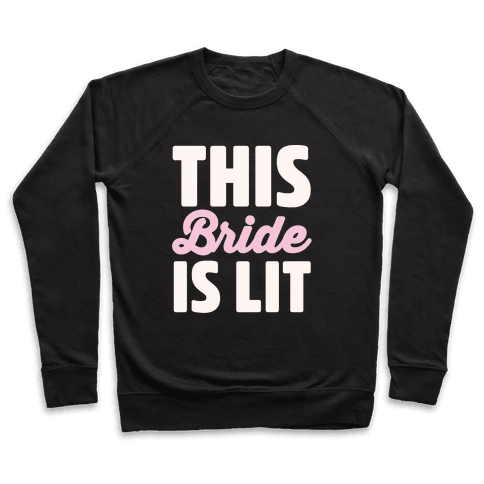 This Bride Is Lit Pullover