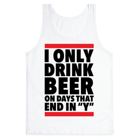 """Days That End In """"Y"""" Tank Top"""
