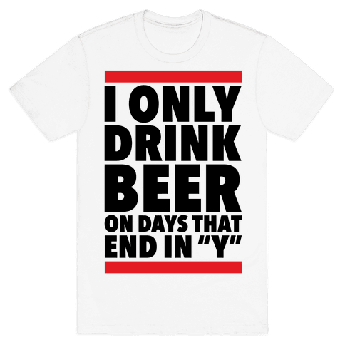 """Days That End In """"Y"""" Mens T-Shirt"""
