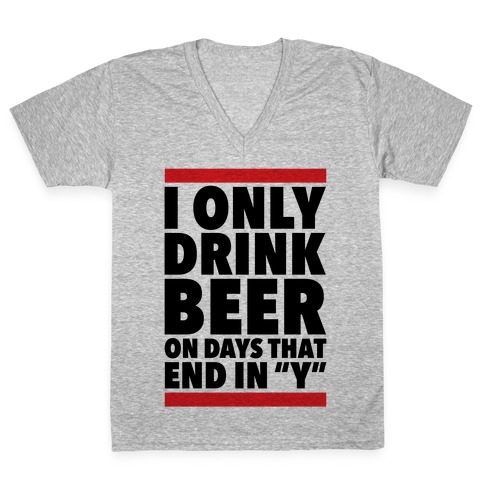 """Days That End In """"Y"""" V-Neck Tee Shirt"""