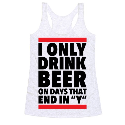 """Days That End In """"Y"""" Racerback Tank Top"""