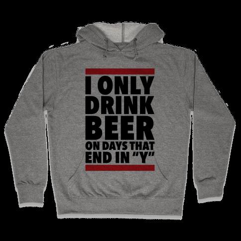"Days That End In ""Y"" Hooded Sweatshirt"