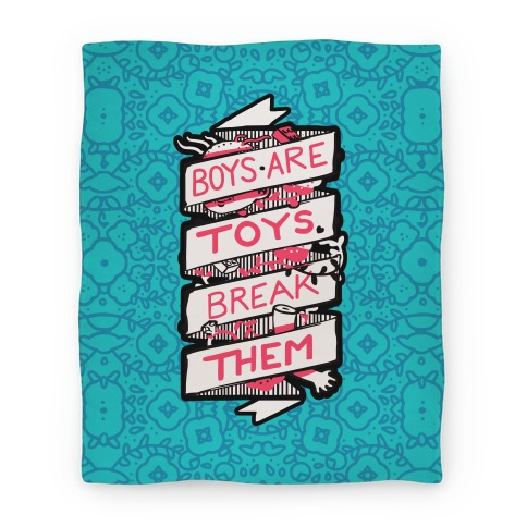 Boys Are Toys Break Them Blanket Blanket