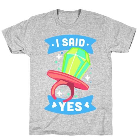 I Said Yes (Ring Pop) T-Shirt
