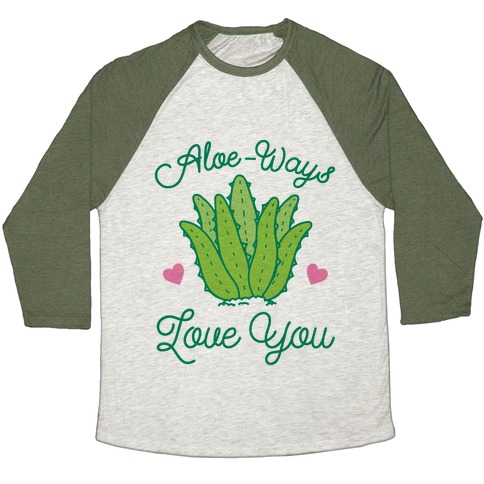 Aloe-Ways Love You Baseball Tee