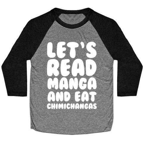 Let's Read Manga and Eat Chimichangas Baseball Tee