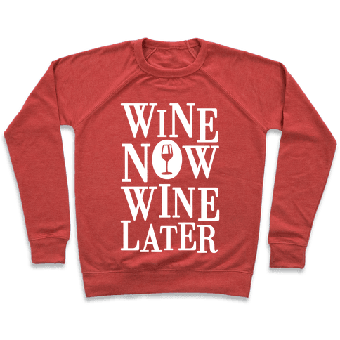 Wine Now Wine Later Pullover