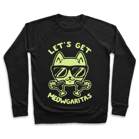 Let's Get Meowgaritas Pullover