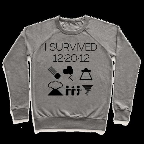 I Survived 12/20/12 Pullover