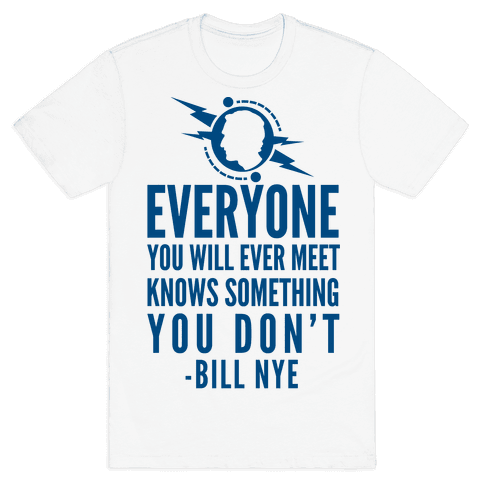 Everyone You Will Ever Meet Knows Something You Don't Mens T-Shirt