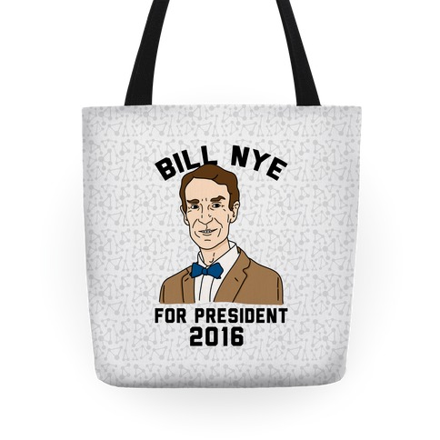 Bill Nye For President Tote